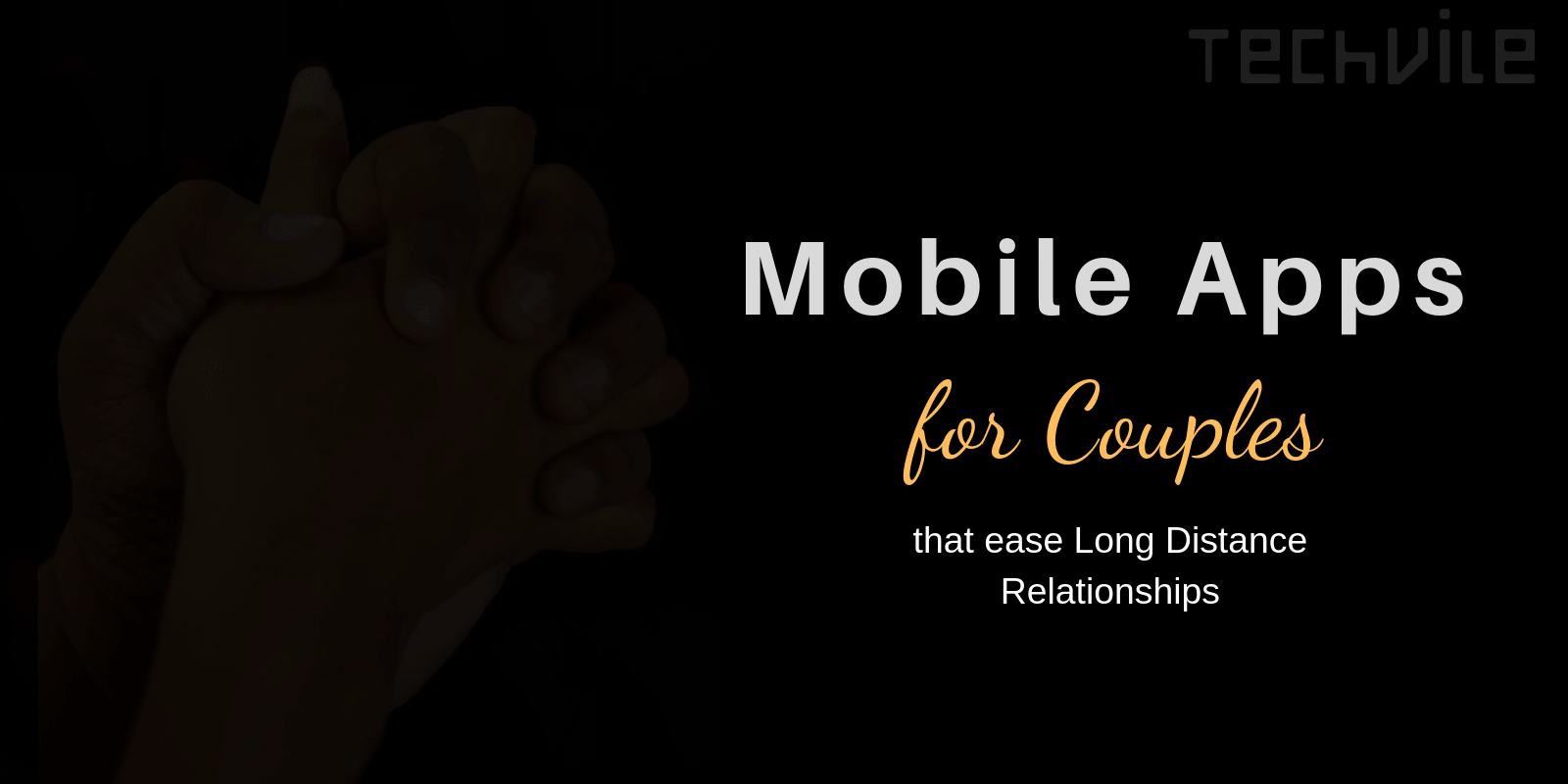 Top Android Apps that Couples Love (Long-distance Relationship)