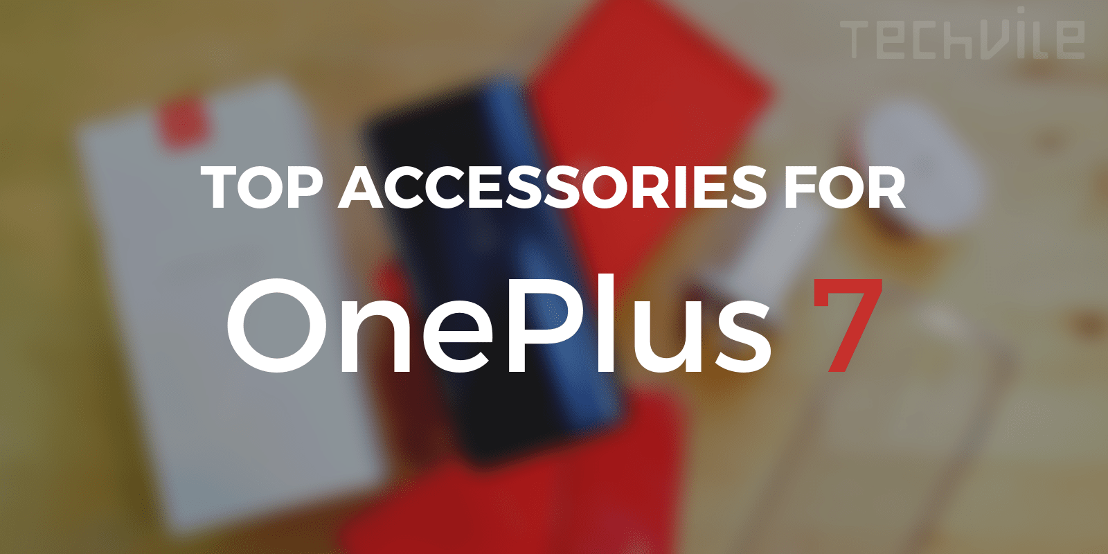 Top 10 Accessories for Your OnePlus 7 (October 2019)