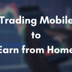 Best Trading Mobile App to Earn from home - April 2020