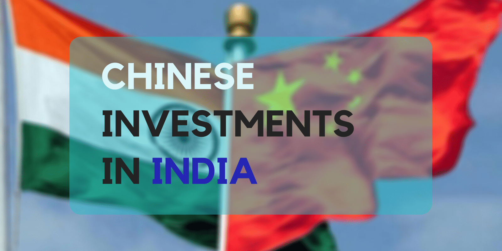 Top Indian Companies that are funded by Chinese Investors